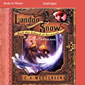 Landon Snow and the Island of Arcanum: Landon Snow, Book 3 | R. K. Mortenson