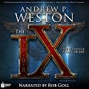 The IX: The IX Series, Book 1 Audiobook by Andrew P Weston Narrated by Rob Goll