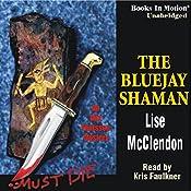 The Bluejay Shaman: An Alix Thorssen Mystery | Lise Mcclendon