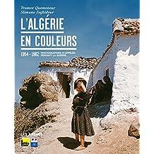 ALGÉRIE EN COULEURS (L') : 1954-1962