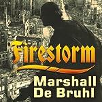 Firestorm: Allied Airpower and the Destruction of Dresden   Marshall De Bruhl