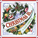 Christmas Is... Audiobook by Gail Gibbons Narrated by Qarie Marshall