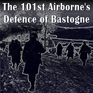 The 101st Airborne Division's Defense of Bastogne Audiobook