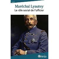 Maréchal Lyautey - Le rôle social de l'officier