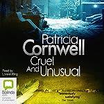 Cruel and Unusual: The Scarpetta Series, Book 4 | Patricia Cornwell