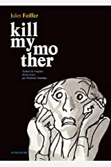 Kill my mother (Bande dessinée) (French Edition) Hardcover