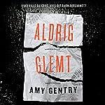Aldrig glemt   Amy Gentry