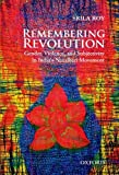 Remembering Revolution: Gender, Violence, and S...