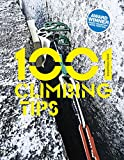 img - for 1001 Climbing Tips: The Essential Climbers' Guide: From Rock, Ice and Big-Wall Climbing to Diet, Training and Mountain Survival book / textbook / text book