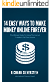 14 EASY Ways To Make Money Online: The ultimate guide to using the internet to make passive income