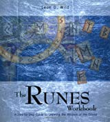 The Runes Workbook: A Step-by-Step Guide to Leaning the Wisdom of the Staves: A Step-by-step Guide to Learning the Wisdom of the Staves