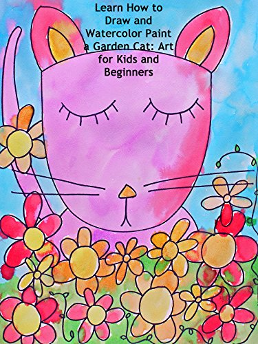 Learn How to Draw and Watercolor Paint a Garden Cat: Art for Kids and Beginners