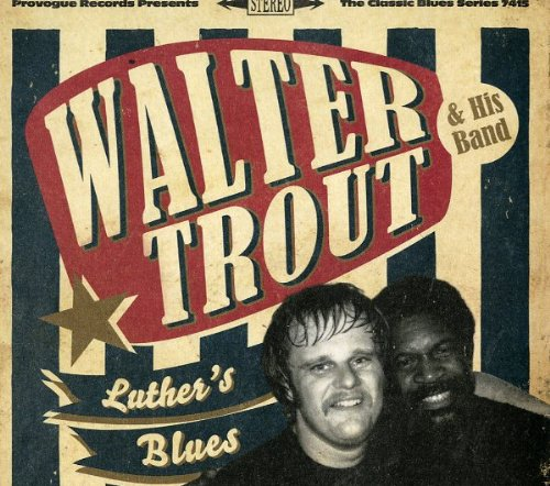 Walter Trout: Luther's Blues-Tribute to Luther Allison (Audio CD)