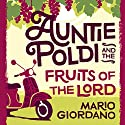 Auntie Poldi and the Fruits of the Lord: Auntie Poldi, Book 2 Audiobook by Mario Giordano Narrated by To Be Announced
