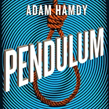 Pendulum Audiobook by Adam Hamdy Narrated by Luke Thompson