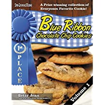 BLUE RIBBON WINNING CHOCOLATE CHIP COOKIE RECIPES - VOLUME 1 (Blue Ribbon Magazine Book 20)