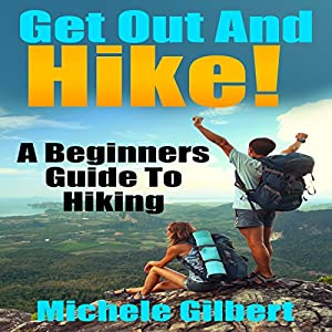 Get Out There and Hike! Audiobook