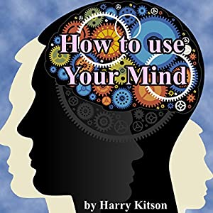 How to Use Your Mind Audiobook