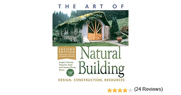 The art of natural building design construction resources the art of natural building design construction resources catherine wanek michael smith joseph f kennedy ebook amazon fandeluxe Choice Image