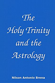 The Holy Trinity and the Astrology (English Edition) por [Brena, Nilson Antonio]