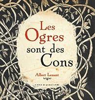Les ogres sont des cons par Albert Lemant