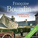 Rendez-vous à Kerloc'h   Livre audio Auteur(s) : Françoise Bourdin Narrateur(s) : Hervé Lavigne