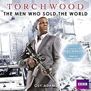 Torchwood: The Men Who Sold the World Audiobook
