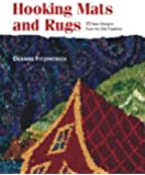 Hooking Mats and Rugs: 33 New Designs From An Old Tradition by Deanne Fitzpatrick (2008-03-01)