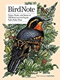 BirdNote: Chirps, Quirks, and Stories of 100 Birds from the Popular Public Radio Show