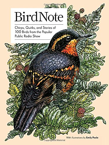 BirdNote: Chirps, Quirks, and Stories of 100 Birds from the Popular Public Radio Show cover