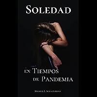 Soledad: En Tiempos de Pandemia (Spanish Edition)