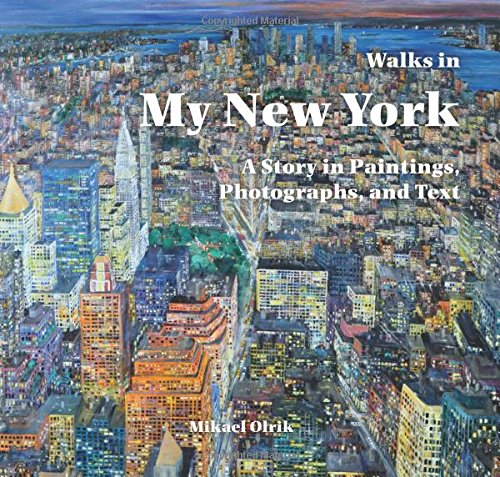 Walks in my New York:: A Story in Paintings, Photographs, and Text (No Series) (Soho New Jersey)