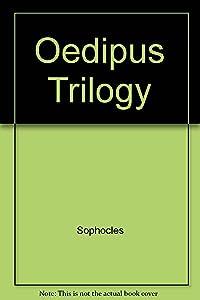 Oedipus Trilogy: King Oedipus, Oedipus at Colonos, Antigone
