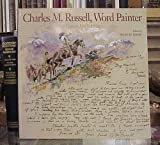 Charles M. Russell, Word Painter, , 0883600730