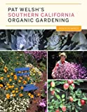 img - for Pat Welsh's Southern California Organic Gardening (3rd Edition): Month by Month book / textbook / text book