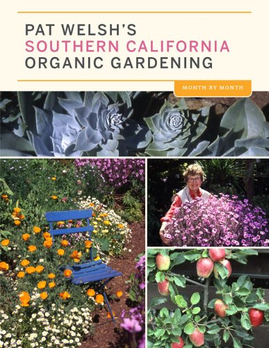 Pat Welsh's Southern California Organic Gardening (3rd Edition): Month by Month by Chronicle Books