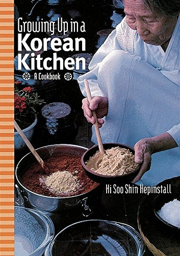 Growing up in a Korean Kitchen: A Cookbook Hardcover