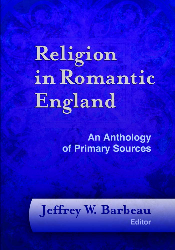 Read Online Religion in Romantic England: An Anthology of Primary Sources (Documents of Anglophone Christianity) PDF