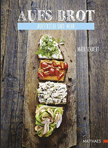Aufs Brot: Aufstriche und mehr