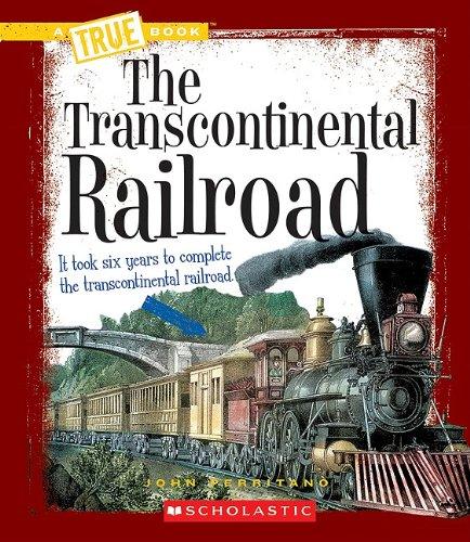 The Transcontinental Railroad (True Books: Westward Expansion (Paperback)) ebook