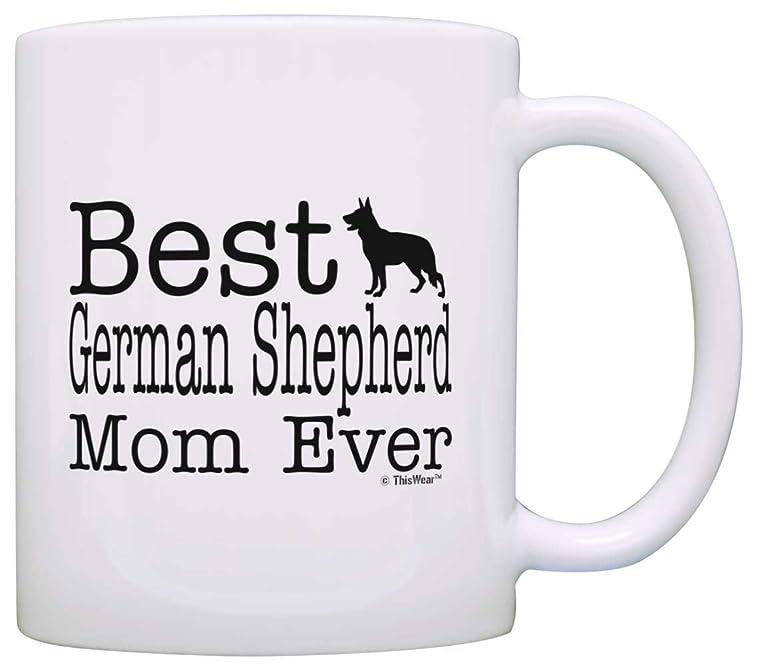Dog Lover Mug Best German Shepherd Mom Ever Dog Puppy Supplies Gift Coffee Mug Tea Cup White