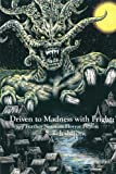 Driven to Madness with Fright: Further Notes on Horror Fiction