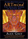 Artmind - The Healing Power of Sacred Art with Alex Grey [Import]