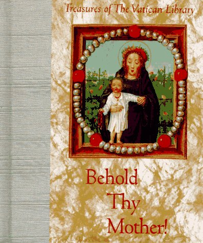 Behold Thy Mother (Treasures of the Vatican Library)