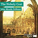 The Nebuly Coat Audiobook by J. Meade Falkner Narrated by Peter Newcombe Joyce