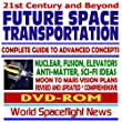 21st Century and Beyond Future Space Transportation: Complete Guide to Advanced Concepts and Rockets - Nuclear, Fusion, Elevators, Antimatter, Science Fiction Ideas, Moon - Mars Vision Plans (DVD-ROM)