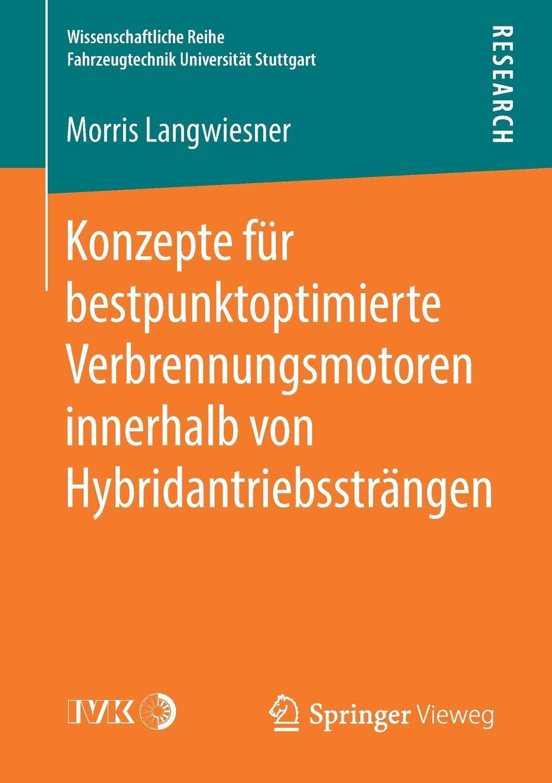 Download Konzepte für bestpunktoptimierte Verbrennungsmotoren innerhalb von Hybridantriebssträngen (Wissenschaftliche Reihe Fahrzeugtechnik Universität Stuttgart) (German Edition) PDF