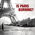 Is Paris Burning? Audiobook by Larry Collins, Dominique Lapierre Narrated by Frederick Davidson