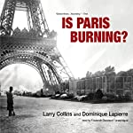 Is Paris Burning?  | Larry Collins,Dominique Lapierre
