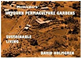 img - for Sustainable Living at Melliodora Hepburn Permaculture Gardens: A Case Study in Cool Climate Permaculture 1985-1995 book / textbook / text book